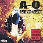 A-Q Listen And Overstand (Parental Advisory)