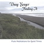 Doug Yeager Finding It