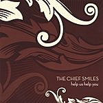 The Chief Smiles Help Us Help You