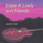 Eddie K Lively Eddie K Lively And Friends