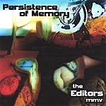 The Editors MMV Persistence Of Memory