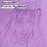 RachelAPP Fire In My Head