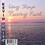 Kevin White Long Days Passing Fast