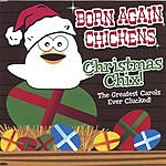 Born Again Chickens Christmas Chix