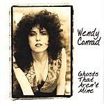 Wendy Conrad Ghosts That Aren't Mine