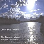Jon Sarta The Catholic Music Project Vol.II
