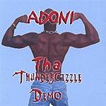 Adoni Tha Thundercizzle Demo