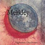 Chris Merkley Nighttime Daydream