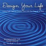 Michael J. Russ Design Your Life, Using Self-Talk To Create Your Life One Day At A Time