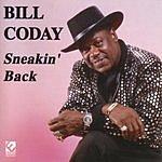 Bill Coday Sneakin' Back