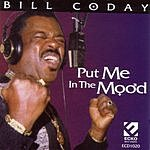 Bill Coday Put Me In The Mood