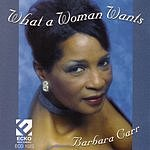 Barbara Carr What A Woman Wants