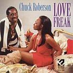 Chuck Roberson Love Freak