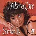 Barbara Carr Stroke It