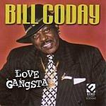 Bill Coday Love Gangsta