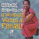 Chuck Roberson A Woman Wants A Freak
