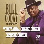 Bill Coday Take Me