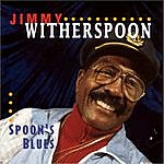 Jimmy Witherspoon Spoon's Blues