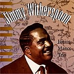 Jimmy Witherspoon Jimmy Witherspoon With The Junoir Mance Trio