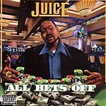 Juice All Bets Off (Parental Advisory)