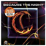 Jan Wayne Because The Night (Maxi-Single)