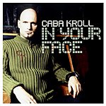 Caba Kroll In Your Face (Single)