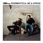Moonbootica We 1, 2 Rock
