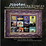 Scooter Rough And Tough And Dangerous: The Singles: 1994-1998