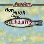 Scooter How Much Is The Fish? (4 Track Maxi-Single)