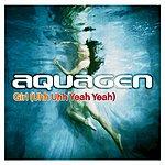 Aquagen Girl (Uhh Uhh Yeah Yeah) (Single)
