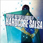 Robert Natus Hardcore Salsa (Single)