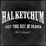 Hal Ketchum Just This Side Of Heaven