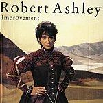 Robert Ashley Improvement