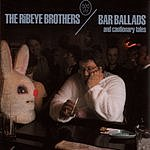The Ribeye Brothers Bar Ballads And Cautionary Tales