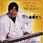 Sonny Rhodes A Good Day To Play The Blues