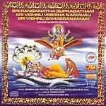 Mambalam Sisters Sri Ranganatha Suprabatham/Sri Vishnu Visesha Namavali/Sri Vishnu Sahasranamam