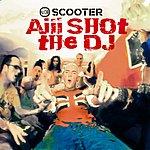 Scooter Aiii Shot The DJ (3 Track Maxi-Single)