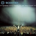 Scooter Posse (I Need You On The Floor) (4 Track Maxi-Single)