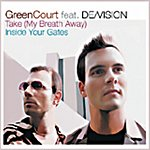 Green Court Take (My Breath Away)/Inside Your Gates