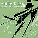 Halifax & Dag La Puta Bonita/Pimp My Bass