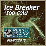 Icebreaker Too Cold (Single)