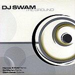 DJ Swam The Ground
