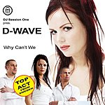 D-Wave Why Can't We (Maxi-Single)