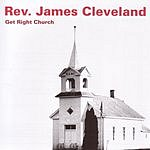 Rev. James Cleveland Get Right Church