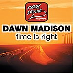 Dawn Madison Time Is Right