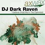 DJ Dark Raven I Believe (Hold Me In The Darkness)