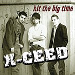 X-Ceed Hit The Big Time (Single)