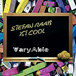 Varyable Stefan Raab Ist Cool (Single)