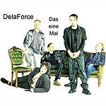 Dela Force Das Eine Mal/Wenn Du Dich Suchst
