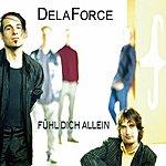 Dela Force Fühl Dich Allein